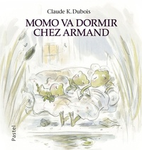 Claude K. Dubois - Momo va dormir chez Armand.