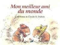 Claude K. Dubois et Carl Norac - Mon meilleur ami du monde.