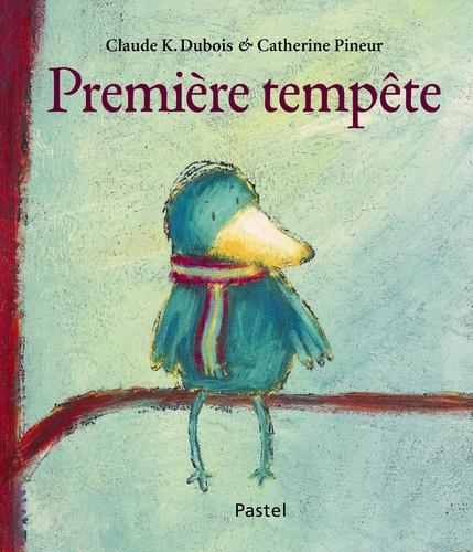 Claude-K Dubois et Catherine Pineur - Première tempête.