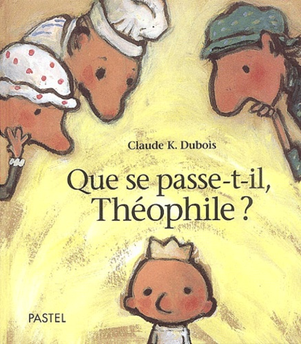 Claude-K Dubois - Que se passe-t-il, Théophile ?.