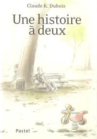 Une histoire à deux - Claude K. Dubois |