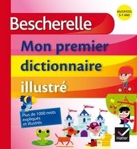 Bescherelle, mon premier dictionnaire illustré - GS/CP/CE1, 5-7 ans.pdf