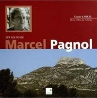 Claude Karkel - Sur les pas de Marcel Pagnol.