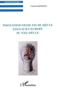 Postcommunisme fin de siècle. Essai sur lEurope du XXIème siècle.pdf