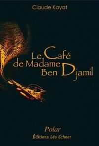 Claude Kayat - Le café de Madame Ben Djamil.