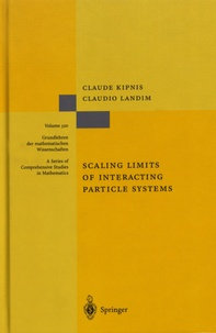 Claude Kipnis et Claudio Landim - Scaling Limits of Interacting Particle Systems.