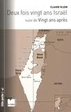Claude Klein - Deux fois 20 ans Israël - Suivi de Vingt ans après.