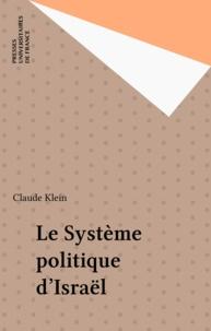 Claude Klein - Le Système politique d'Israël.