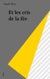 Claude Klotz - Et les cris de la fée.