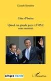 Claude Koudou - Côte d'ivoire - Quand ces grands pays et l'ONU nous mentent.