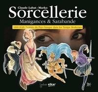 Corridashivernales.be Sorcellerie - Manigances & Sarabande. 1600-1620, l'entrée du Pays basque dans les Temps Modernes Image