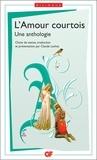 Claude Lachet - L'Amour courtois - Une anthologie : Edition bilingue français/ancien français.
