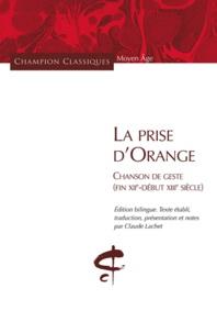 Claude Lachet - La prise d'Orange - Chanson (fin XIIe-début XIIIe).