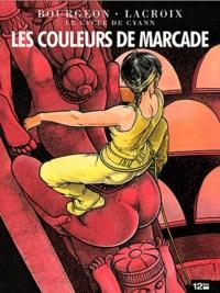 Claude Lacroix et François Bourgeon - Le cycle de Cyann Tome 4 : Les Couleurs de Marcande.