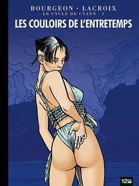 Claude Lacroix et François Bourgeon - Le cycle de Cyann Tome 5 : Les couloirs de l'entretemps.