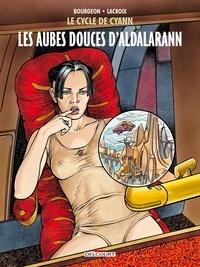 Claude Lacroix et François Bourgeon - Le cycle de Cyann Tome 6 : Les aubes douces d'Aldalarann.