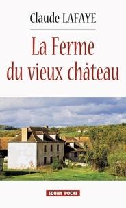 Claude Lafaye - La ferme du vieux château.