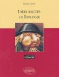 Claude Lafon - Idées reçues en biologie.