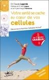 Claude Lagarde - Votre santé se cache au coeur de vos cellules - Découvrez la Nutrition Cellulaire Active.