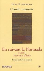 Claude Lagoutte - En suivant la Narmada - Précédé de Souvenirs d'Inde.