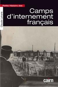 Claude Laharie - Petite histoire des camps d'internement français.