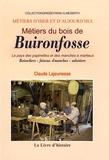 Claude Lajeunesse - Métiers du Bois de Buironfosse - Le pays de spapinettes et des manches à martieux.