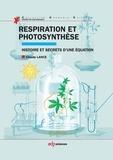 Claude Lance - Respiration et photosynthèse - Histoire et secrets d'une équation.