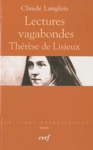 Claude Langlois - Lectures vagabondes - Thérèse de Lisieux.
