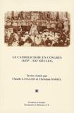 Claude Langlois - Les catholiques en congrès - (XIXe-XXe siècles).