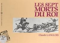 Claude Langlois - Les sept morts du roi.