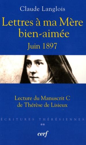 Claude Langlois - Lettres à ma Mère bien-aimée juin 1897 - Lecture du manuscrit C de Thérèse de Lisieux.