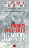 Claude Lanzmann et Wassyla Tamzali - Les Temps Modernes N° 666, Novenbre-déc : Les Harkis 1962-2012 - Les mythes et les faits.