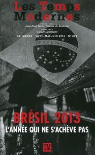 Claude Lanzmann - Les Temps Modernes N° 678, avril-mai-ju : Brésil 2013 - L'année qui ne s'achève pas.