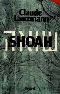 Claude Lanzmann - Shoah.