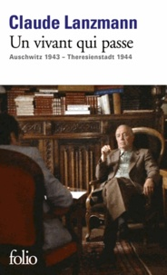 Claude Lanzmann - Un vivant qui passe - Auschwitz 1943 - Theresienstadt 1944.