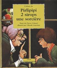 Claude Lapointe et Pierre Gripari - L'album de Pirlipipi 2 sirops une sorcière.