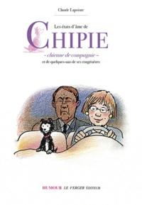 Claude Lapointe - Les états d'âme de Chipie, chienne de compagnie, et de quelques-uns de ses congénères.