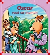 Claude Lapointe et Catherine de Lasa - OSCAR NUMERO 4 : OSCAR VEUT SA MAMAN.
