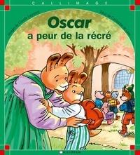 Claude Lapointe et Catherine de Lasa - Oscar  : Oscar a peur de la récré.