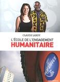 Claude Lardy - L'école de l'engagement humanitaire.