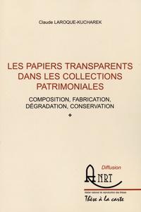 Les papiers transparents dans les collections patrimoniales - Composition, fabrication, dégradation, conservation.pdf