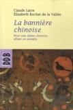 Claude Larre et Elisabeth Rochat de La Vallée - La bannière - Pour une dame chinoise allant en Paradis.