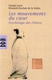Claude Larre et Elisabeth Rochat de La Vallée - Les mouvements du coeur - Psychologie des Chinois.