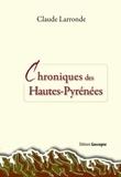 Claude Larronde - Chroniques des Hautes-Pyrénées.
