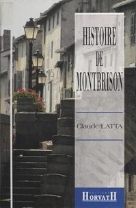 Claude Latta - Histoire de Montbrison.