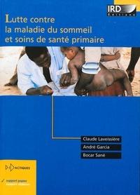 Claude Laveissière et André Garcia - Lutte contre la maladie du sommeil et soins de santé primaire.