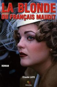 Claude Laye - La Blonde du Français maudit.