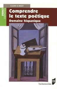 Claude Le Bigot - Comprendre le texte poétique - Domaine hispanique.