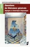 Claude Le Bigot et Carole Egger - Questions de littérature générale - Espagne et Amérique hispanique.