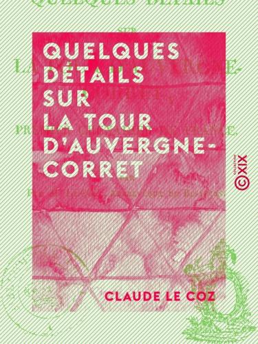 Quelques détails sur La Tour d'Auvergne-Corret - Premier grenadier de France